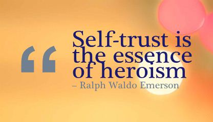 self-trust-is-the-essence-of-heroism-confidence-quote[1]